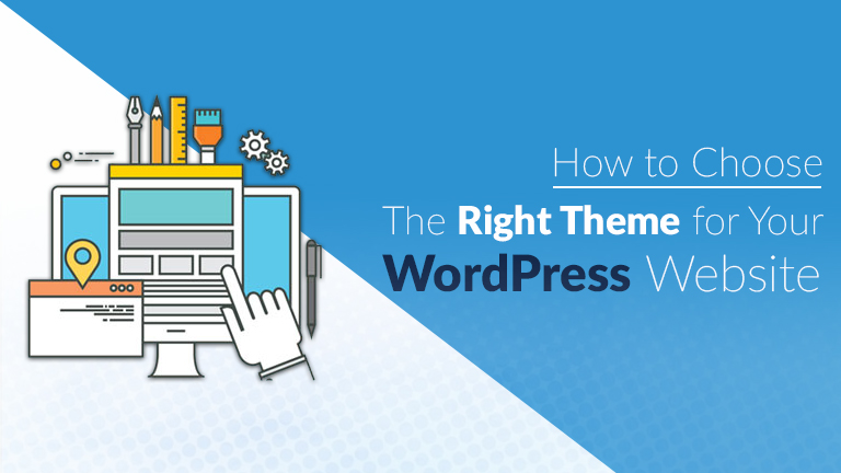 How to Choose the Right Theme for Your WordPress Website?