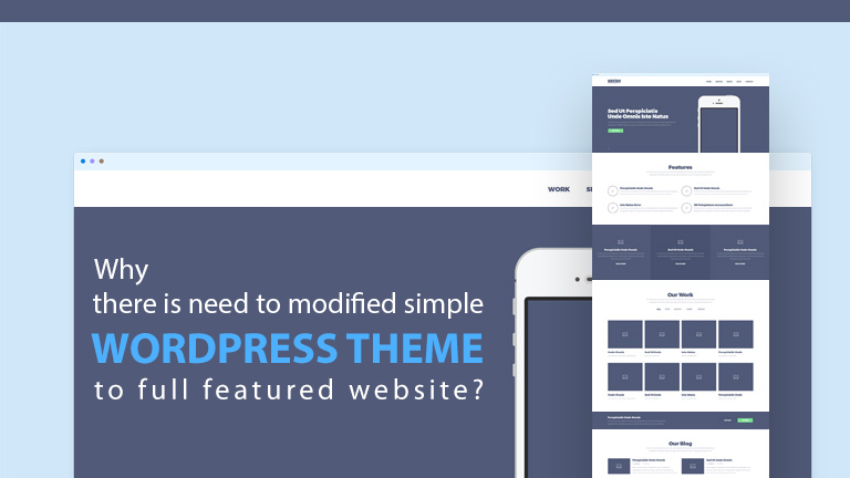 Why there is need to modify simple WordPress theme to full-featured website?