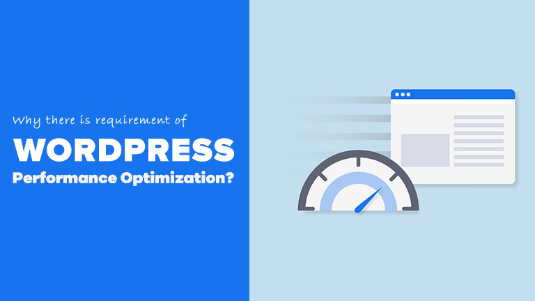 Why there is requirement of WordPress Performance Optimization?