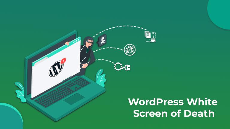 5 Key Tasks to Fix WordPress White Screen of Death