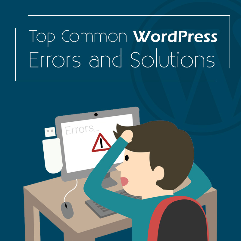 Top Common WordPress Errors and Solutions