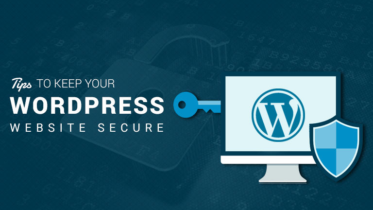 Top Tips To Keep Your WordPress website Secure