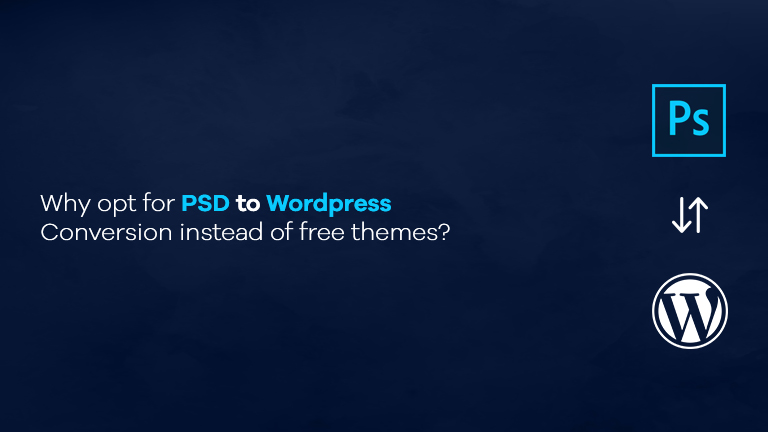 PSD to WordPress Conversion instead of free themes
