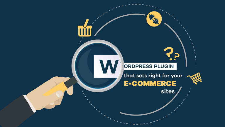 WordPress plugins that sets right for your E-Commerce site