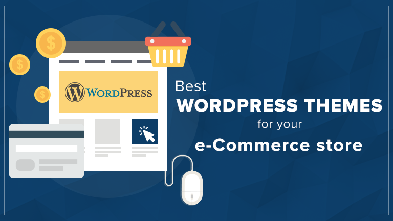 Best WordPress Themes for Your E-Commerce Store