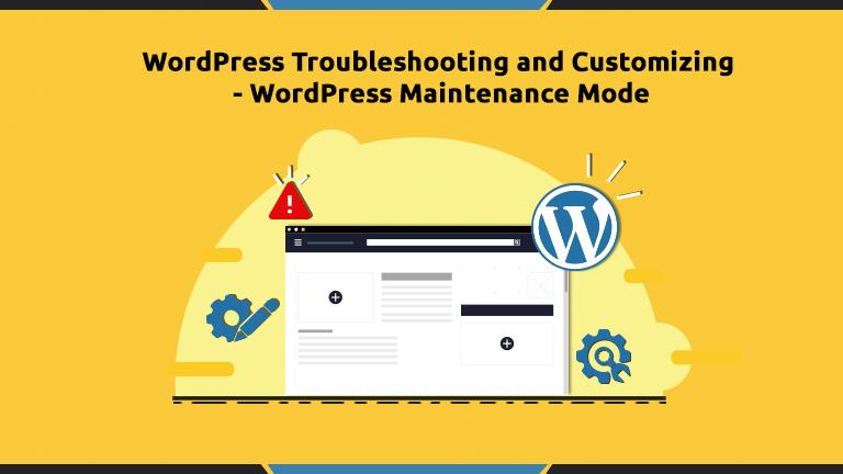 WordPress Troubleshooting and Customizing - WordPress Maintenance Mode
