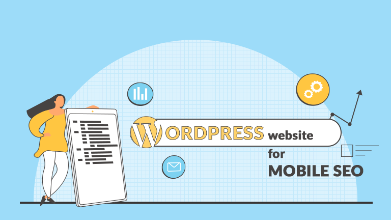 A Step by Step Guide to Prepare Your WordPress Website for Mobile SEO