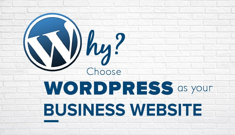 Why Choose WordPress as your Business Website?