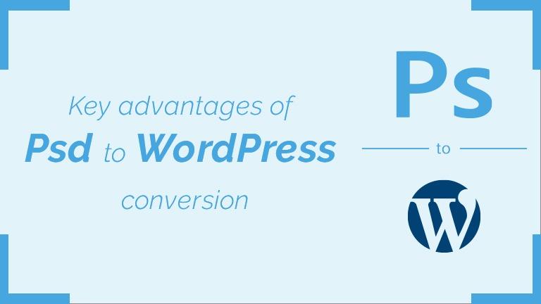 Key Advantages of PSD to WordPress Conversion